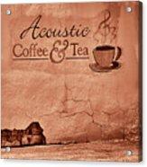 Acoustic Coffee And Tea - 1c2b Acrylic Print