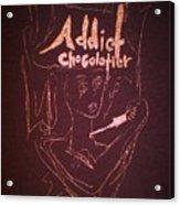 Addict Chocolatier Acrylic Print