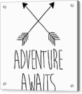 Adventure Awaits Acrylic Print