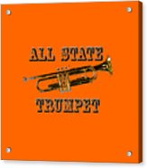 All State Trumpet Acrylic Print