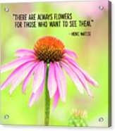 Always Flowers Acrylic Print