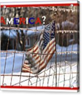 America Where Are We Acrylic Print