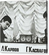Anatoly Karpov And Gari Aka Gary Acrylic Print