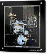And The Beat Goes On.... Acrylic Print
