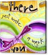 And There You Go Acrylic Print