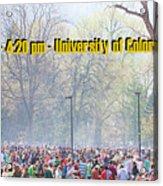 April 20th - University Of Colorado Boulder Acrylic Print
