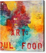 Art Soul Food 2 Acrylic Print