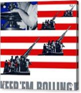 Artillery -- Keep 'em Rolling Acrylic Print