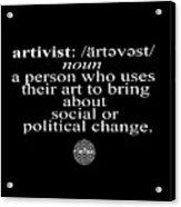 Artivism Acrylic Print