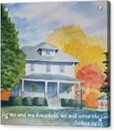 As For Me And My Household We Will Serve The Lord Acrylic Print