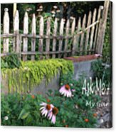 Ask Me About My Garden Acrylic Print