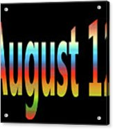 August 12 Acrylic Print