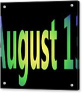 August 13 Acrylic Print