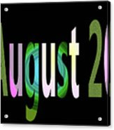 August 20 Acrylic Print