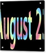 August 23 Acrylic Print