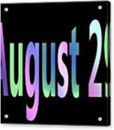 August 29 Acrylic Print