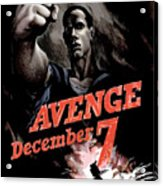 Avenge December 7th Acrylic Print by War Is Hell Store