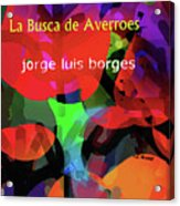 Averroes's Search Borges Poster Acrylic Print