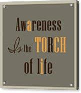 Awareness Acrylic Print