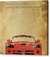 Ayrton Senna Inspirational Quote And Original Red Dodge Viper Handmade Portrait Acrylic Print