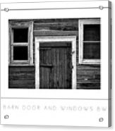 Barn Door And Windows Bw Poster Acrylic Print