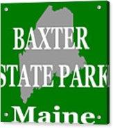 Baxter State Park Pride Acrylic Print