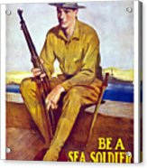 Be A Sea Soldier - Us Marine Acrylic Print