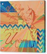 Be A Unicorn 3 Acrylic Print