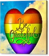 Be Grateful Gay Heart Acrylic Print