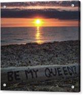 Be My Queen Acrylic Print