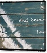 Be Still And Know That I Am God. Acrylic Print