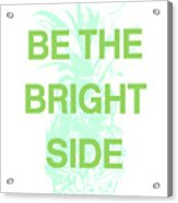 Be The Bright Side- Art By Linda Woods Acrylic Print
