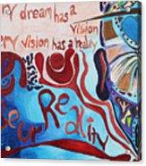 Be Ur Reality Acrylic Print