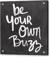 Be Your Own Buzz Black White- Art By Linda Woods Acrylic Print