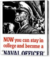 Become A Naval Officer Acrylic Print