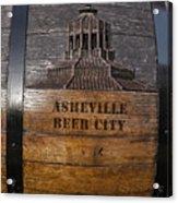 Beer Barrel City Acrylic Print