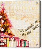 Beginning To Look Like Christmas Card 2017 Acrylic Print