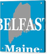 Belfast Maine State City And Town Pride  Acrylic Print