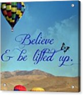 Believe And Be Lifted Up Acrylic Print