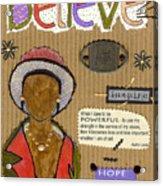 Believe Me Acrylic Print