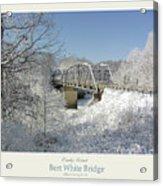 Bert White Bridge Poster Acrylic Print