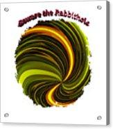 Beware The Rabbit Hole Acrylic Print