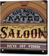 Big Nose Kate's Saloon Tombstone Acrylic Print
