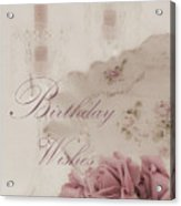 Birthday Wishes - Candles, Crystal And Roses Acrylic Print