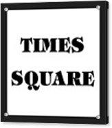 Black Border Times Square Acrylic Print