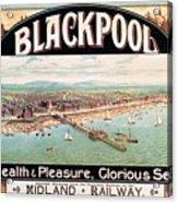 Blackpool, England - Retro Travel Advertising Poster - Seaside Resort - Vintage Poster Acrylic Print