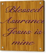 Blessed Asurance Acrylic Print