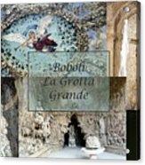 Boboli La Grotta Grande 2 Acrylic Print by Ellen Henneke