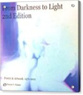 Book From Darkness To Light 2nd Edition Acrylic Print