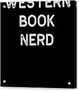 Book Shirt Western Nerd Light Reading Authors Librarian Writer Gift Acrylic Print